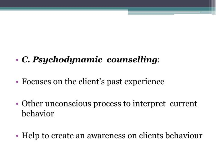 C. Psychodynamic  counselling