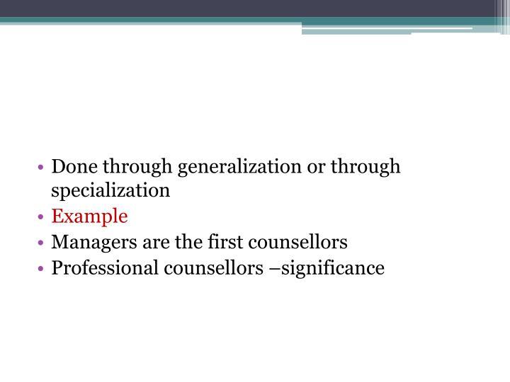 Done through generalization or through specialization