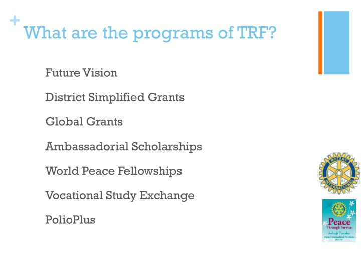 What are the programs of TRF?