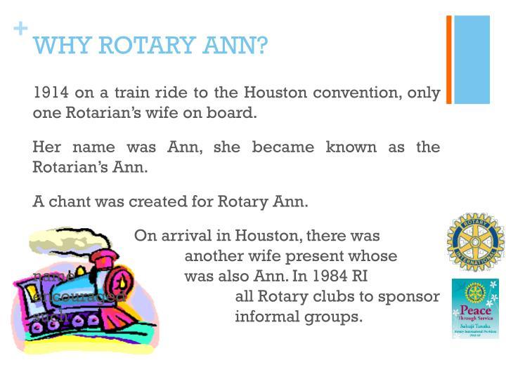 WHY ROTARY ANN?
