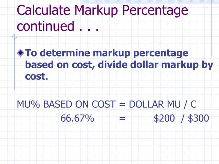 Calculate Markup Percentage continued . . .