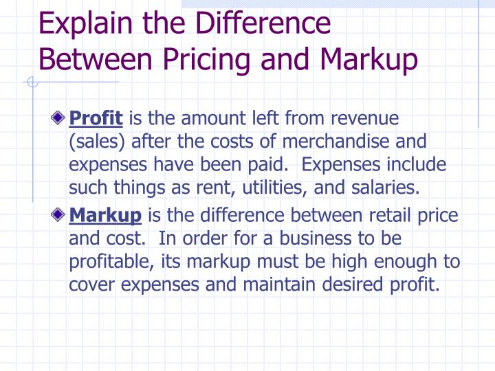 Explain the Difference Between Pricing and Markup