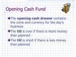 opening cash fund