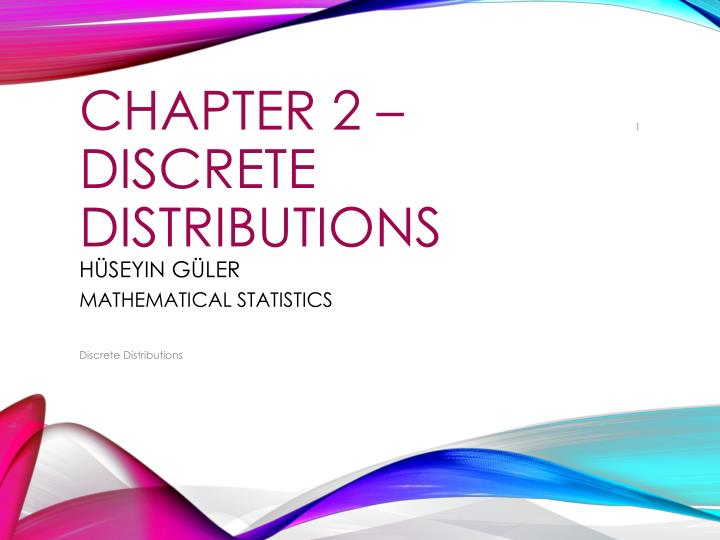 Chapter 2 discrete distributions h seyin g ler