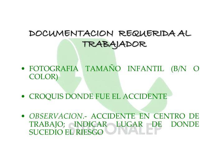 DOCUMENTACION  REQUERIDA AL TRABAJADOR