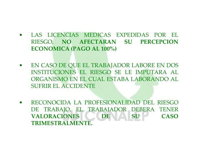 LAS LICENCIAS MEDICAS EXPEDIDAS POR EL RIESGO,