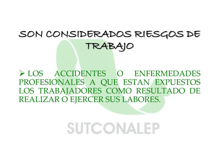 SON CONSIDERADOS RIESGOS DE TRABAJO