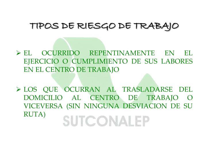 TIPOS DE RIESGO DE TRABAJO