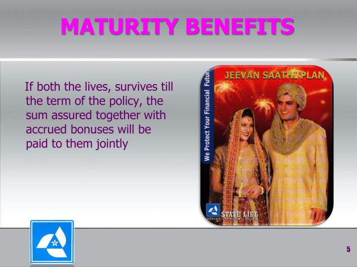 MATURITY BENEFITS