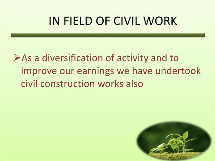 IN FIELD OF CIVIL WORK