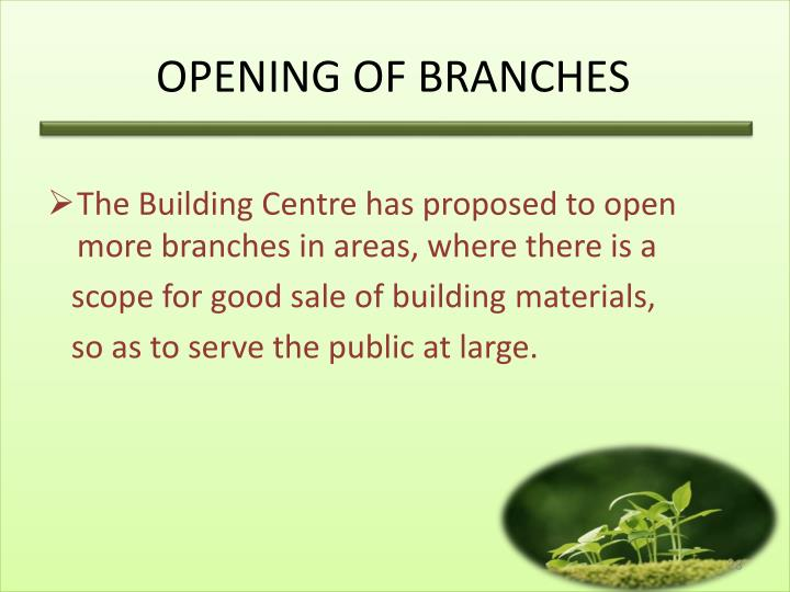 OPENING OF BRANCHES