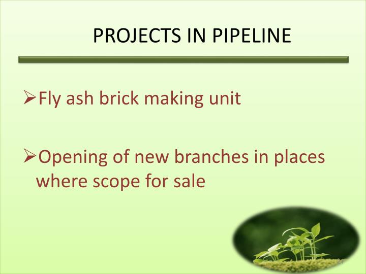 PROJECTS IN PIPELINE