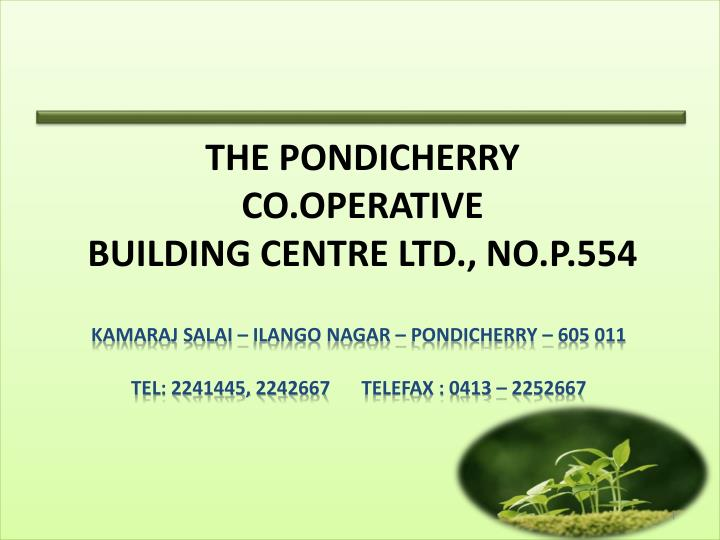 The pondicherry co operative building centre ltd no p 554