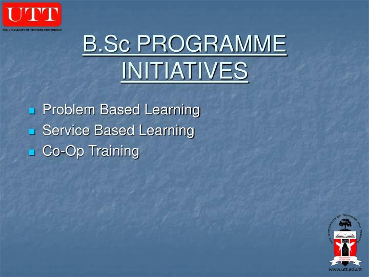 B.Sc PROGRAMME INITIATIVES
