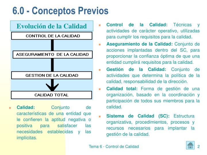 6.0 - Conceptos Previos