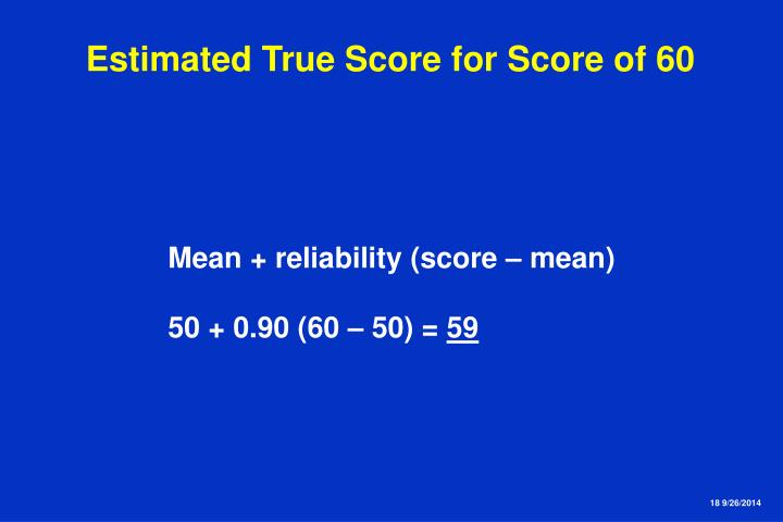 Estimated True Score for Score of 60