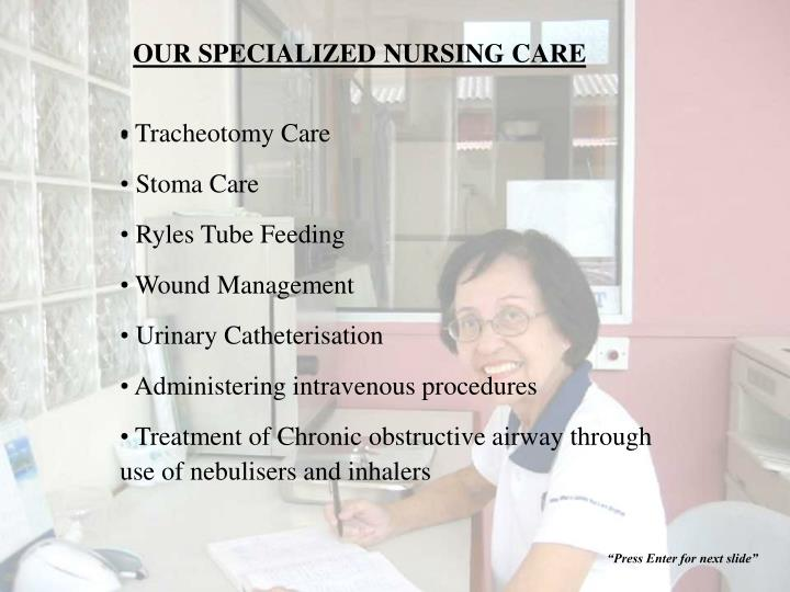 OUR SPECIALIZED NURSING CARE
