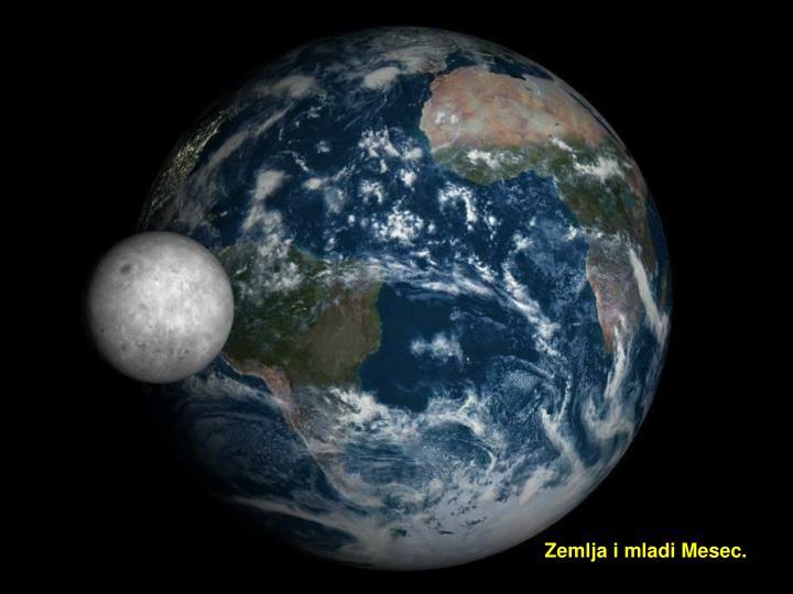 Zemlja i mladi Mesec.
