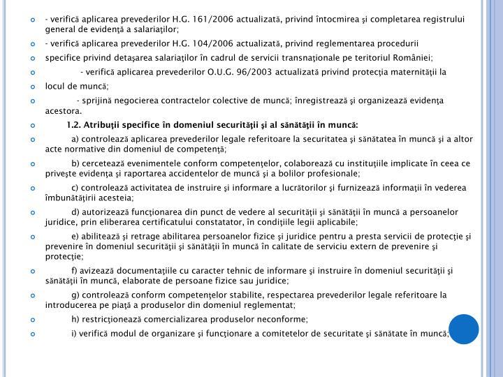- verifică aplicarea prevederilor H.G. 161