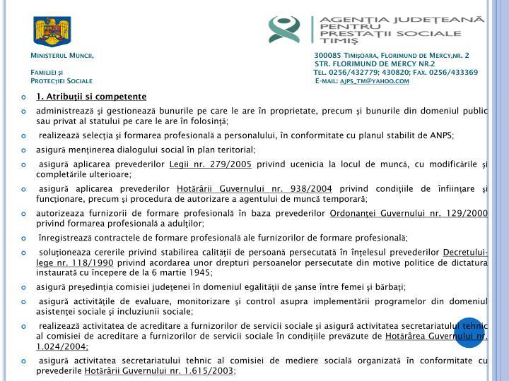 Ministerul Muncii,                                                                                                300085 Timişoara, Florimund de Mercy,nr. 2             STR. FLORIMUND DE MERCY NR.2