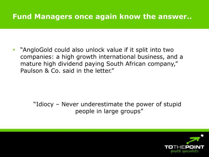 Fund Managers once again know the answer..