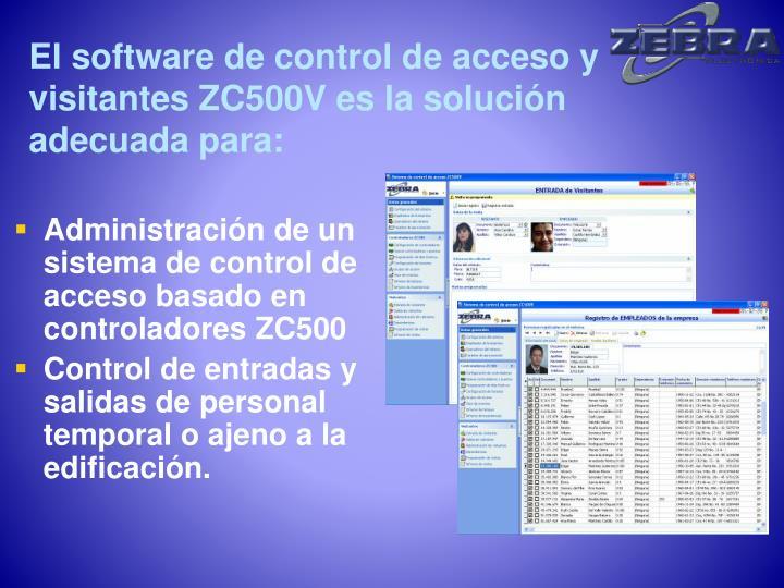 El software de control de acceso y visitantes ZC500V es la solución adecuada para: