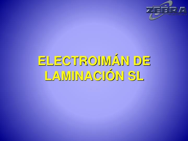 ELECTROIMÁN DE LAMINACIÓN SL