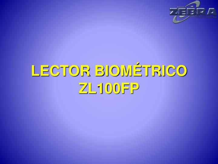 LECTOR BIOMÉTRICO ZL100FP