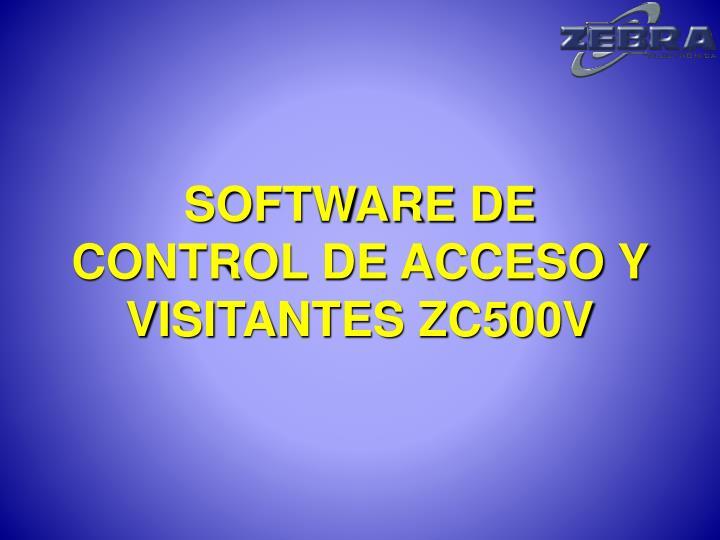 SOFTWARE DE CONTROL DE ACCESO Y VISITANTES ZC500V