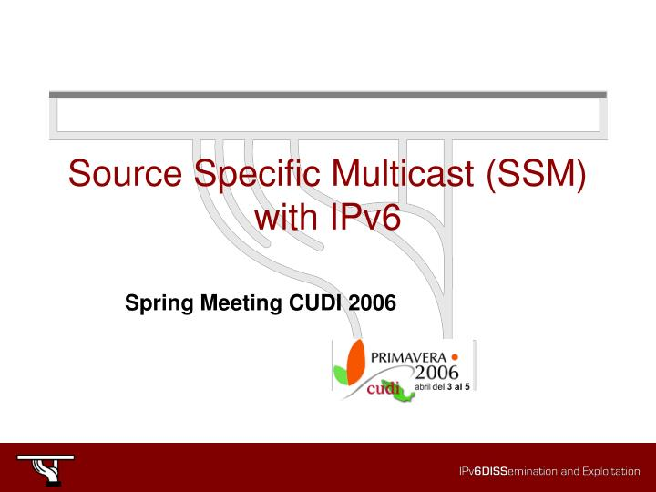 Source specific multicast ssm with ipv6