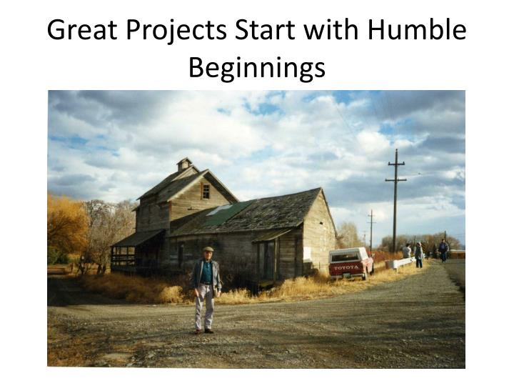 Great Projects Start with Humble Beginnings