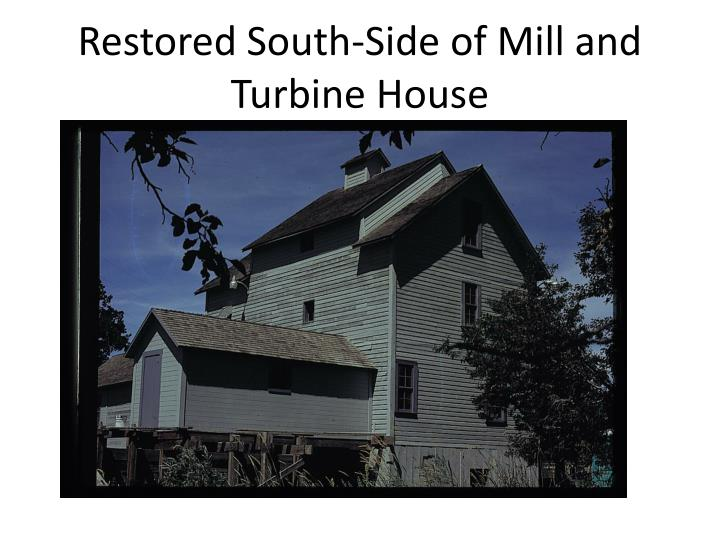 Restored South-Side of Mill and Turbine House