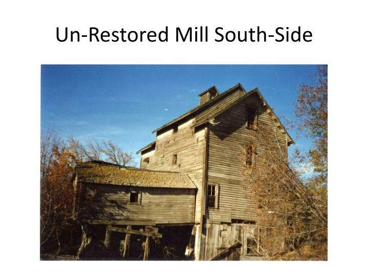Un-Restored Mill South-Side