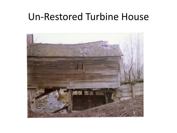 Un-Restored Turbine House