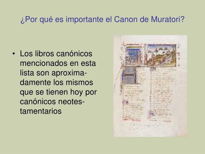 Los libros canónicos mencionados en esta lista son aproxima-damente los mismos que se tienen hoy por canónicos neotes-tamentarios