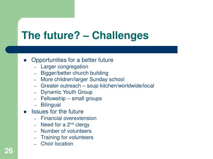 The future? – Challenges