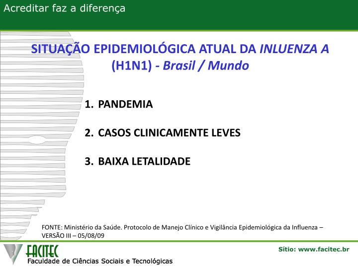 SITUAÇÃO EPIDEMIOLÓGICA ATUAL DA