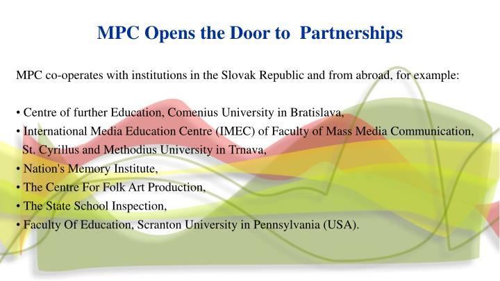 MPC Opens the Door to  Partnerships
