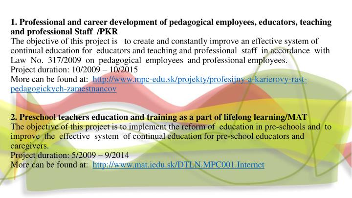 1. Professional and career development of pedagogical employees, educators, teaching and professional Staff  /PKR