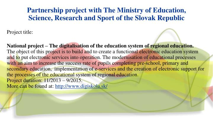 Partnership project with The Ministry of Education, Science, Research and Sport of the Slovak Republic