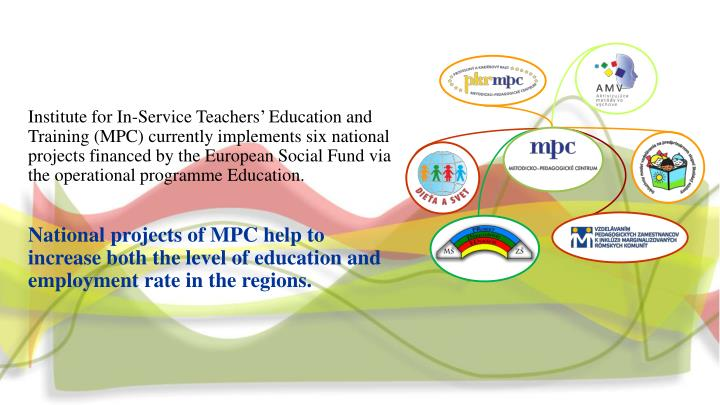 Institute for In-Service Teachers' Education and Training (MPC) currently implements