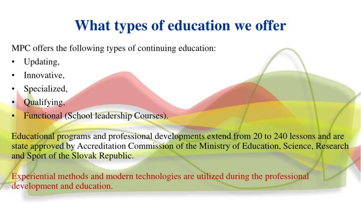 What types of education we offer