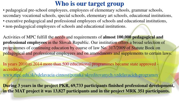 Who is our target group