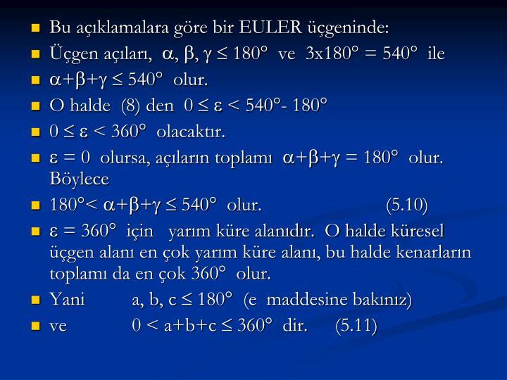 Bu açıklamalara göre bir EULER üçgeninde: