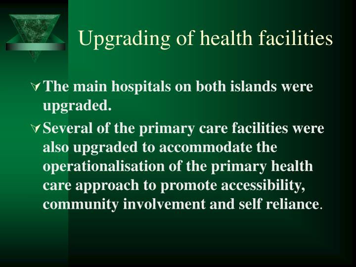 Upgrading of health facilities