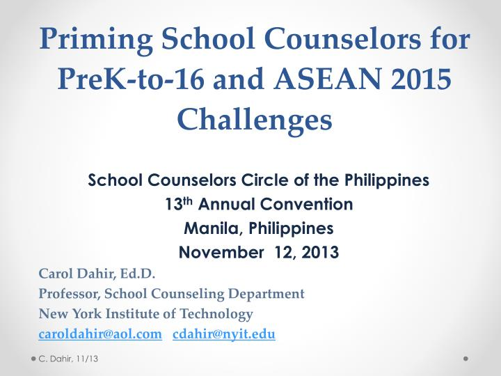 Priming school counselors for prek to 16 and asean 2015 challenges