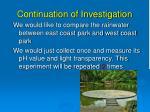 continuation of investigation