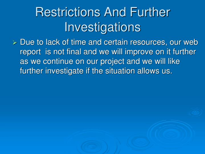 Restrictions And Further Investigations