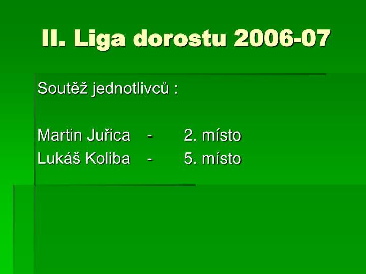 II. Liga dorostu 2006-07