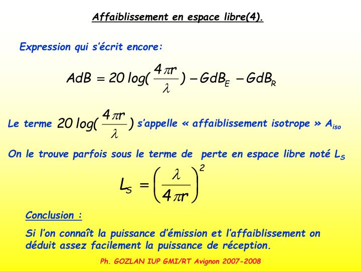 s'appelle «affaiblissement isotrope» A